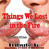 Things We Lost in the Fire: Tribute To Bastille, DVBBS & Borgeous by Various Artists
