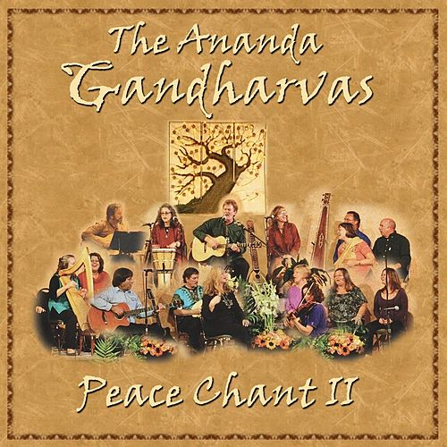 Peace Chant II by The Gandharvas