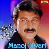 Best Collection of Manoj Tiwari by Various Artists