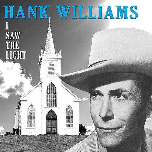 I Saw the Light (Bonus Track Version) [Remastered] by Hank Williams