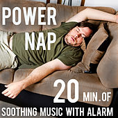 Power Nap - 20 Minutes of Soothing Music with Alarm Sound by Various Artists