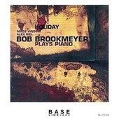 Holiday: Bob Brookmeyer Plays Piano by Bob Brookmeyer