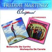 The Original Recordings Botoncito De Carino/Munequita De Canela by Freddie Martinez