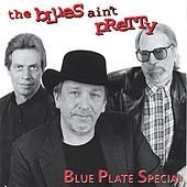 The Blues Ain't Pretty by Blue Plate Special