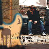 Beyond It All by Allen Hinds