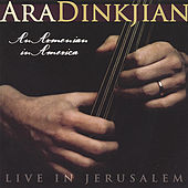 An Armenian In America by Ara Dinkjian