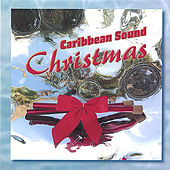 Caribbean Sound Christmas by Caribbean Sound