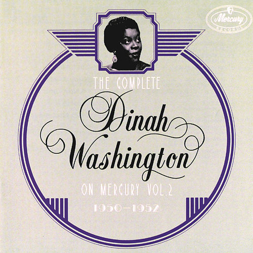 Complete On Mercury Vol. 2 (1950-1952) by Dinah Washington