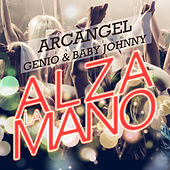 Alza la Mano by Arcangel