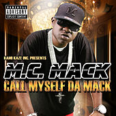 Call Myself da Mack by M.C. Mack