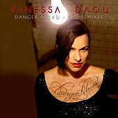 Danger Ahead (The Remixes) by Vanessa Daou