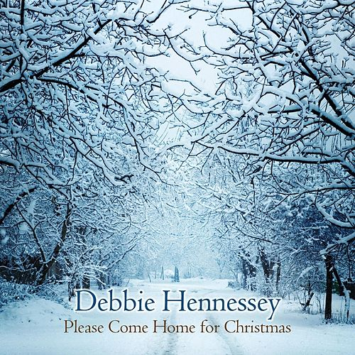 Please Come Home for Christmas by Debbie Hennessey