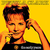 The Early Years by Petula Clark