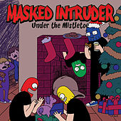 Under the Mistletoe by Masked Intruder