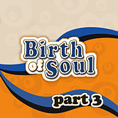 The Birth of Soul, Part 3 von Various Artists