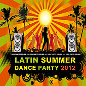 Latin Summer Dance Party 2012 by Various Artists