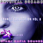 Physical Dreams Trance Collection, Vol. 8 by Physical Dreams
