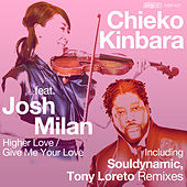 Higher Love / Give Me Your Love (feat. Josh Milan) by Chieko Kinbara
