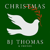 Christmas with B.J. Thomas and Friends by Various Artists