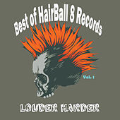 Best of Hairball 8 Records, Vol. 1-Louder Harder by Various Artists