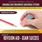 Revision Aid: Exam Success by Binaural Beat Brainwave Subliminal Systems