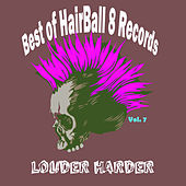Best of Hairball 8 Records, Vol. 7-Louder Harder by Various Artists
