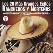 Los 20 Más Grandes Éxitos Rancheros y Norteños, Vol. 1 by Various Artists