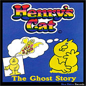 Henry's Cat: The Ghost Story by Henry's Cat