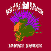 Best of Hairball 8 Records, Vol. 10-Louder Harder by Various Artists