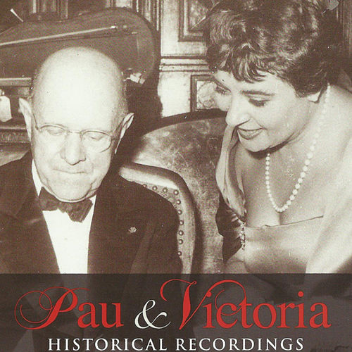 Pau & Victoria: Historical Recordings by Various Artists