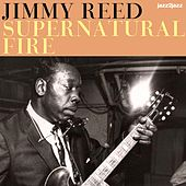 Supernatural Fire by Jimmy Reed