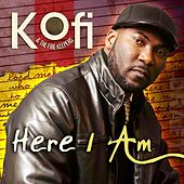 Here I Am by Kofi