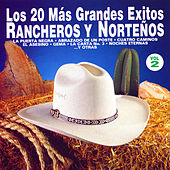 Los 20 Más Grandes Éxitos Rancheros y Norteños, Vol. 2 by Various Artists