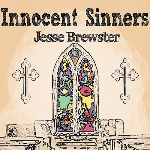 Innocent Sinners by Jesse Brewster