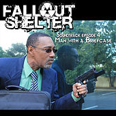 Soundtrack Episode 4: Man With a Briefcase by Fallout Shelter