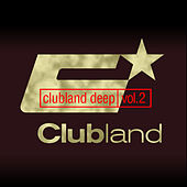 Clubland Deep, Vol. 2 (Incl. DJ Mix by Stefan Gruenwald) by Various Artists