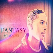 My Moment by Fantasy
