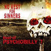 Best of Psychobilly: No Rest for Sinners 7 by Various Artists