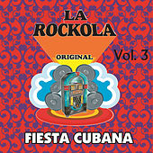 La Rockola Fiesta Cubana, Vol. 3 by Various Artists
