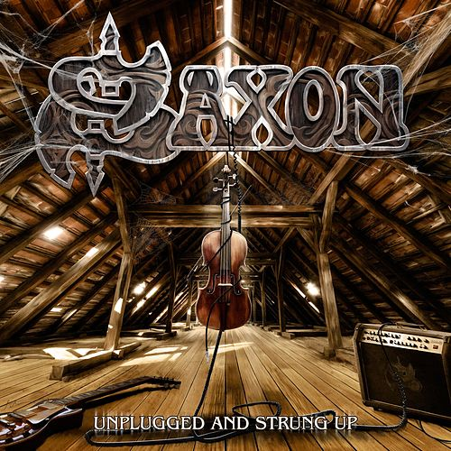 Unplugged and Strung Up by Saxon