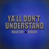 Ya'll Don't Understand by Killa Tay