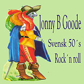 Johnny B Goode Svensk 50´s Rock´n Roll by Various Artists
