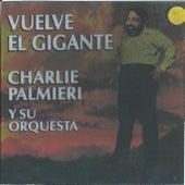 Vuelve el Gigante von Charlie Palmieri