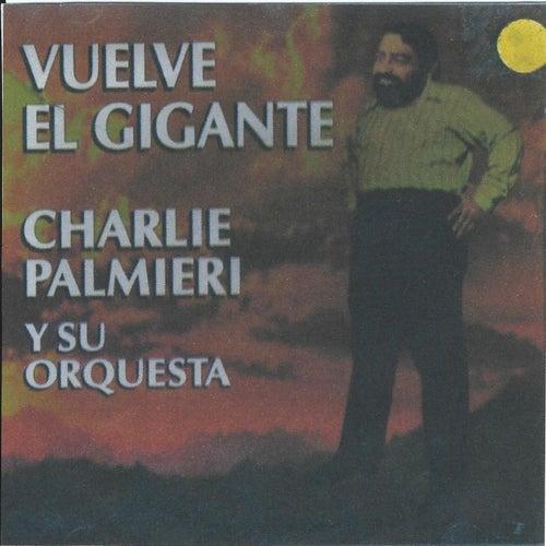Vuelve el Gigante by Charlie Palmieri
