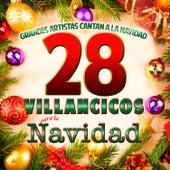 Grandes Artistas Cantan a la Navidad. 28 Villancicos para la Navidad by Various Artists