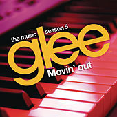 Movin' Out by Glee Cast