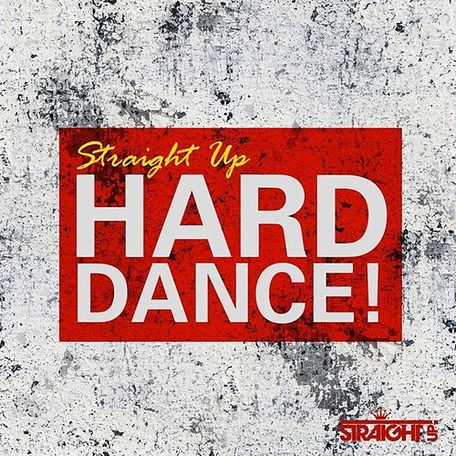 Straight Up Hard Dance! by Various Artists