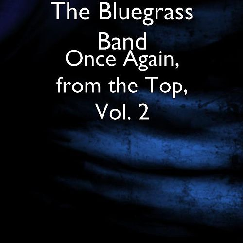 Once Again, from the Top, Vol. 2 by The Bluegrass Band