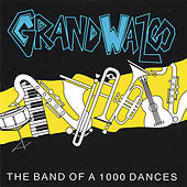 The Band Of 1000 Dances by Grand Wazoo