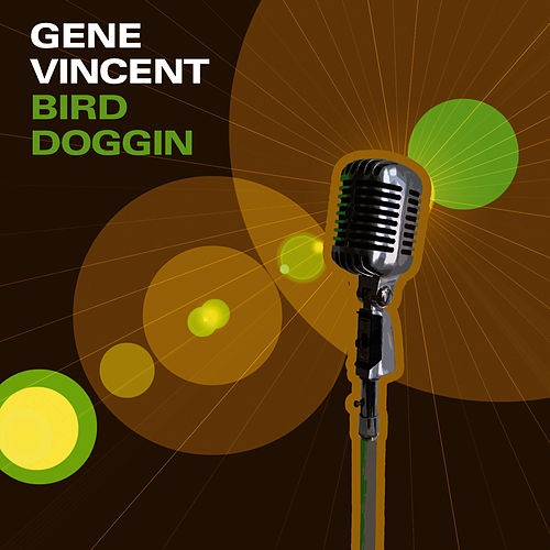 Bird Doggin by Gene Vincent